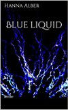 Blue liquid - Kommissar-Pfeifer-Reihe Band 1