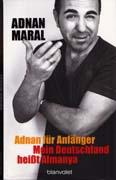 """Rezension: """"Adnan für Anfänger: Mein Deutschland heißt Almanya"""" von Adnan Maral"""
