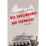 """Rezension: """"Der Engelmacher von Frankfurt"""" von Alexander Schaub"""
