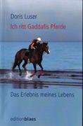 """Rezension: """"Ich ritt Gaddafis Pferde"""" von Doris Luser"""