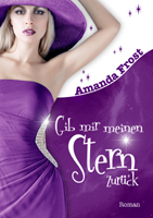 """Rezension: """"Gib mir meinen Stern zurück"""" von Amanda Frost"""