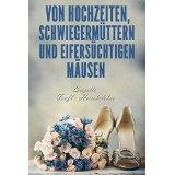 """Rezension: """"Von Hochzeiten, Schwiegermüttern und eifersüchtigen Mäusen"""" von Brigitte Teufl-Heimhilcher"""