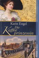 """Rezension: """"Die Kaffeeprinzessin"""" von Karin Engel"""