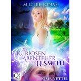 """Rezension: """"Die kuriosen Abenteuer der J. J. Smith 01: Oma Vettel"""" von M. E. Lee Jonas"""