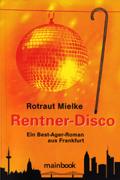 """Rezension: """"Rentner-Disco"""" von Rotraut Mielke"""