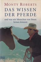 """Rezension: """"Das Wissen der Pferde"""" von Monty Roberts"""