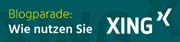 Blogparade: Wie nutzen Sie XING?