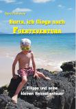 """Cover des Buches """"Hurra, ich fliege nach Fuerteventura"""""""