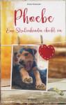 """Cover des Buchs """"Phoebe - Eine Straßenhündin checkt ein"""""""